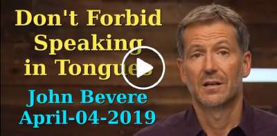 John Bevere - Don't Forbid Speaking in Tongues (April-04-2019)