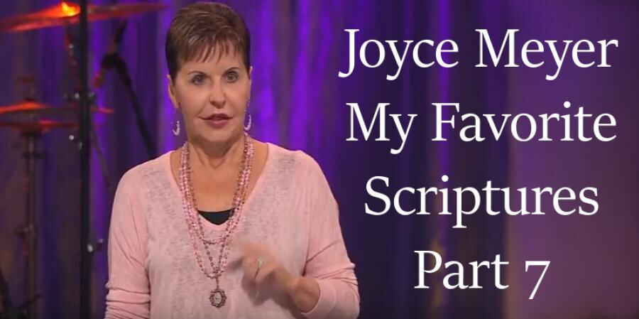My Favorite Scriptures - Part 7 - Enjoying Everyday Life - Joyce Meyer