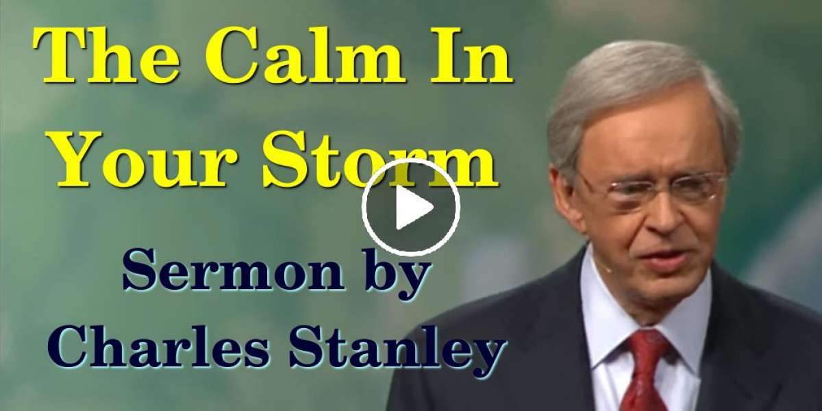 The Calm In Your Storm – Dr. Charles Stanley (August-14-2019)