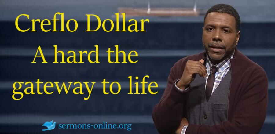 A hard the gateway to life (Sunday Service from 17.12.2017)  - Creflo Dollar