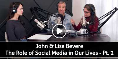 John & Lisa Bevere - The Role of Social Media in Our Lives - Pt. 2 (July-07-2020)