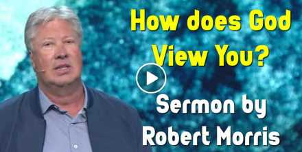 How does God View You? - Robert Morris (October-20-2020)