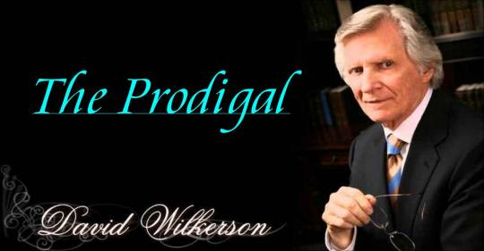 The Prodigal - David Wilkerson