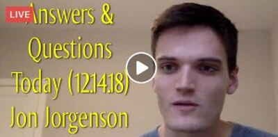 Answers & Questions Today (12.14.18) - Jon Jorgenson
