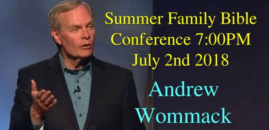 Summer Family Bible Conference 7:00PM July 2nd 2018 - Andrew Wommack