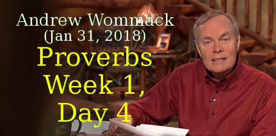 Andrew Wommack (Jan 31, 2018) - Proverbs - Week 1, Day 4 - The Gospel Truth