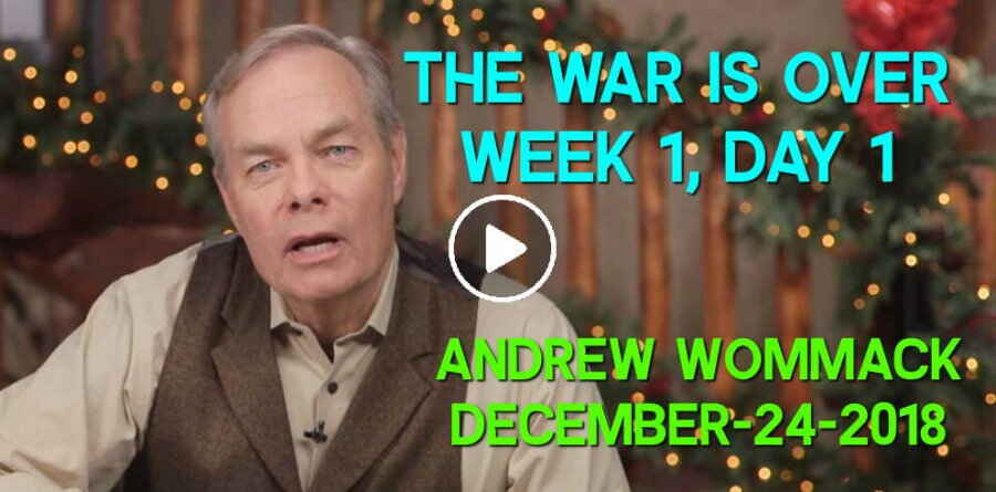 The War is Over - Week 1, Day 1 - The Gospel Truth - Andrew Wommack (December-24-2018)