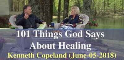 101 Things God Says About Healing - Kenneth Copeland (June-05-2018)