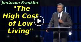 """The High Cost of Low Living"" with Jentezen Franklin (February-28-2020)"