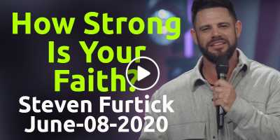 How Strong Is Your Faith? - Steven Furtick Motivation (June-08-2020)