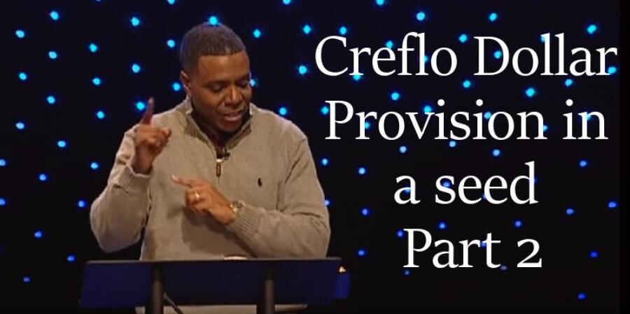 Provision in a seed. Part 2 - Creflo Dollar