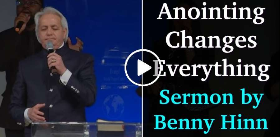 The Anointing Changes Everything - Benny Hinn (July-05-2019)