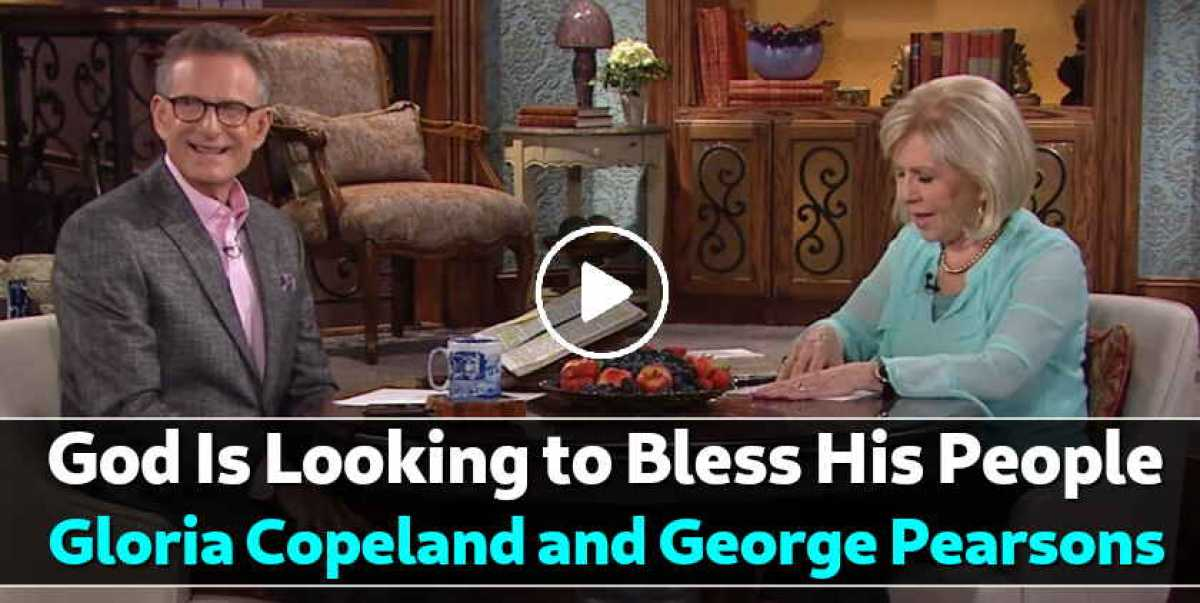 God Is Looking to Bless His People - Gloria Copeland and George Pearsons (September-29-2020)