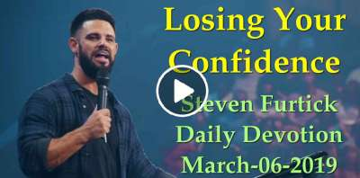 Losing Your Confidence - Steven Furtick Daily Devotion (March-06-2019)