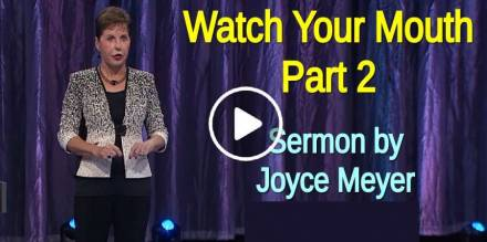 Watch Your Mouth - Part 2 - Joyce Meyer (February-07-2019)