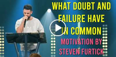 What doubt and failure have in common -  Steven Furtick Motivation (July-26-2019)