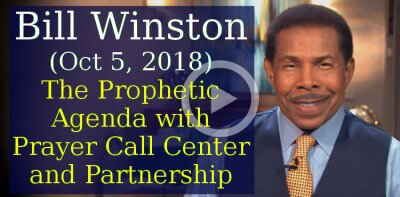 Bill Winston Ministries (October 6, 2018) - The Prophetic Agenda with Prayer Call Center and Partnership