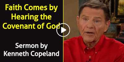 Faith Comes by Hearing the Covenant of God - Kenneth Copeland (July-21-2020)