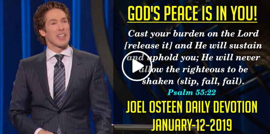 God's peace is in you! - Joel Osteen Daily Devotion (January-12-2019)