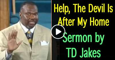 Help, The Devil Is After My Home - TD Jakes (September-19-2020)
