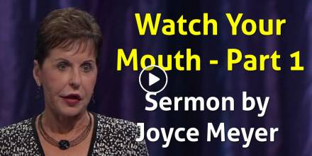 Watch Your Mouth - Part 1 (February-06-2019) Joyce Meyer
