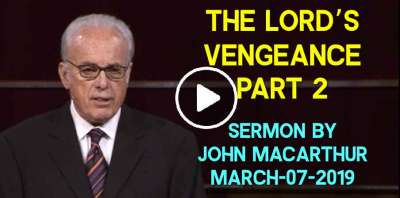 The Lord's Vengeance, Part 2 - John MacArthur (March-07-2019)