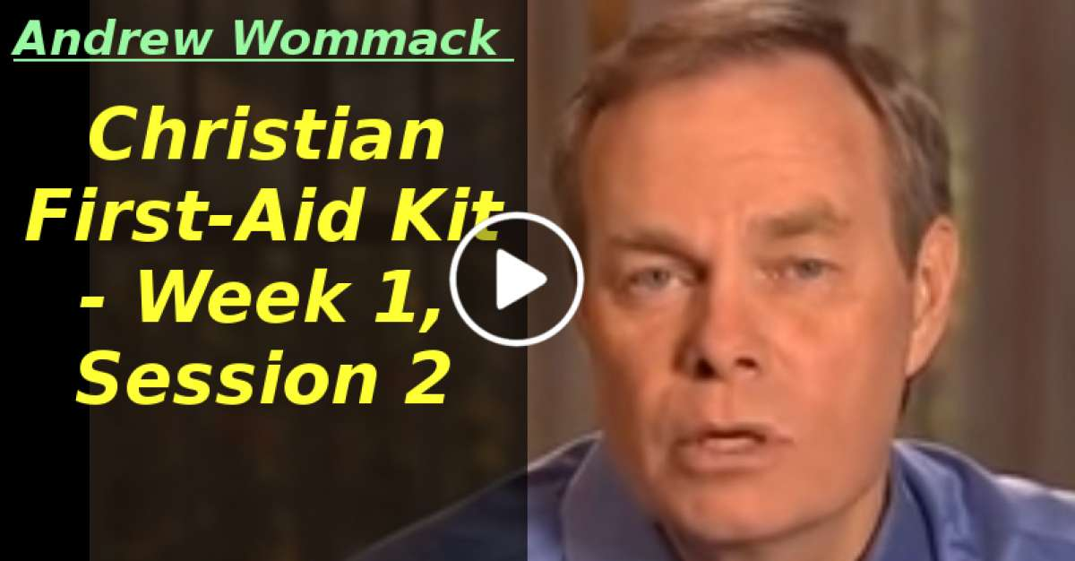 Andrew Wommack: Christian First-Aid Kit - Week 1, Session 2( March-09-2020)