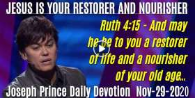 JESUS IS YOUR RESTORER AND NOURISHER - Joseph Prince Daily Devotion (November-29-2020)