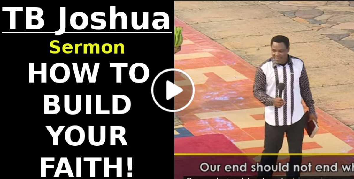 HOW TO BUILD YOUR FAITH!!! | Must-Watch TB Joshua Sermon (September-22-2020)