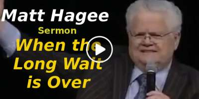 Matt Hagee - When the Long Wait is Over (March-05-2019)