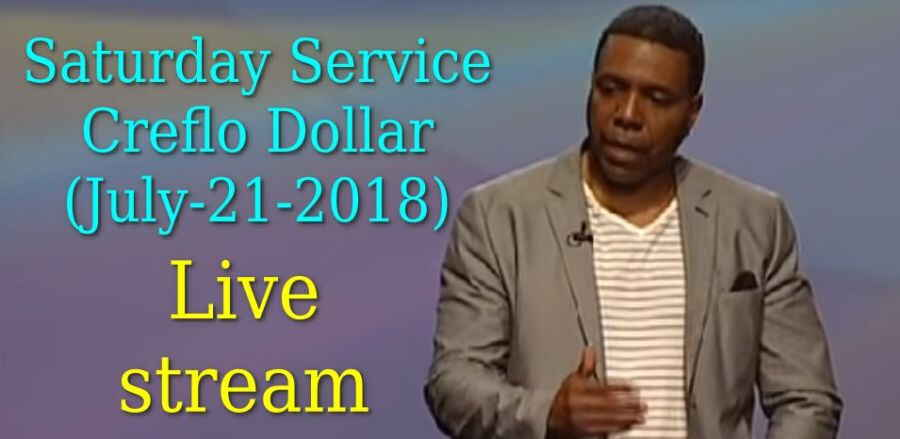 Saturday Service - Creflo Dollar (July-21-2018) Live stream
