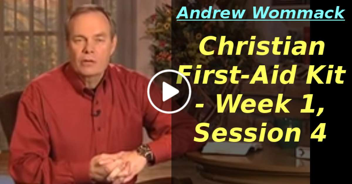 Andrew Wommack: Christian First-Aid Kit - Week 1, Session 4 (March-10-2020)