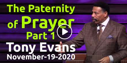 The Paternity of Prayer, Part 1 - Tony Evans, podcast (November-19-2020)