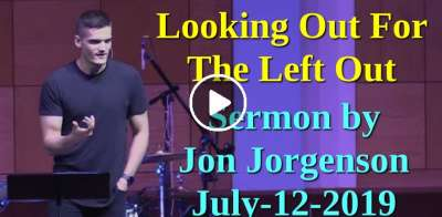 Looking Out For The Left Out - Jon Jorgenson (July-12-2019)
