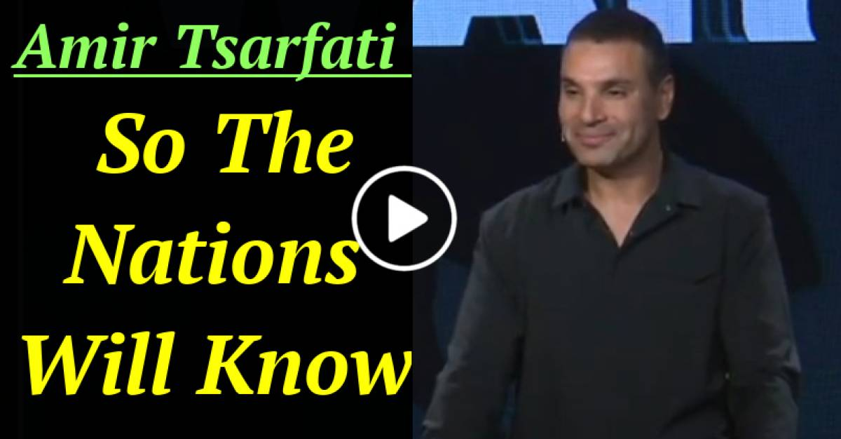 So The Nations Will Know (March-01-2021) Amir Tsarfati