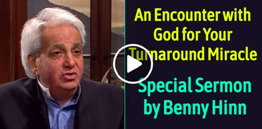 An Encounter with God for Your Turnaround Miracle - Benny Hinn, Dr. Coy Barker  (June-20-2019)