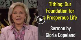 Tithing: Our Foundation for a Prosperous Life - Gloria Copeland (November-29-2020)