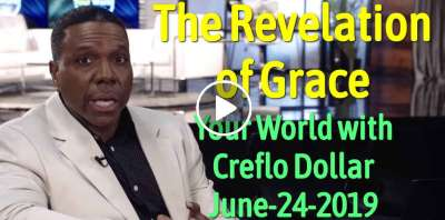 "Your World with Creflo Dollar ""The Revelation of Grace"" (June-24-2019)"
