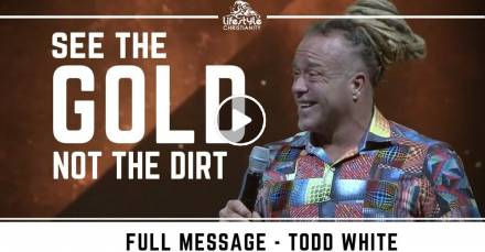 Todd White - See the Gold not the Dirt (February-28-2021)