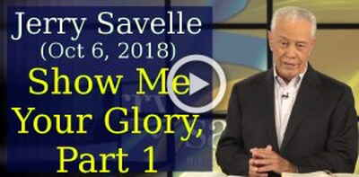 Jerry Savelle (October 6, 2018) - Show Me Your Glory, Part 1