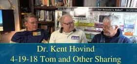 Dr. Kent Hovind 4-19-18 Tom and Other Sharing