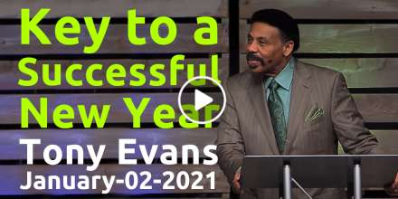 Key to a Successful New Year - Tony Evans, podcast (January-02-2021)