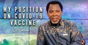 MY POSITION ON COVID-19 VACCINE - PROPHET TB JOSHUA (January-21-2021)