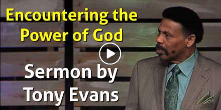 Encountering the Power of God - Tony Evans (December-27-2020)