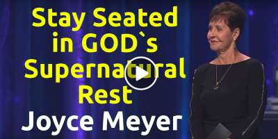 Stay Seated in God`s Supernatural Rest - Pastor Joyce Meyer