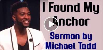 Michael Todd (May 15. 2018) - I Found My Anchor // Grace Like A Flood (Part 3)