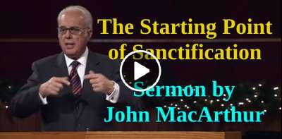 The Starting Point of Sanctification - John MacArthur (April-25-2019)