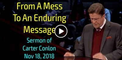 November 18, 2018 - Carter Conlon - From A Mess To An Enduring Message