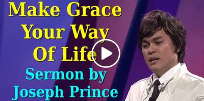 Joseph Prince - Make Grace Your Way Of Life (July-14-2019)