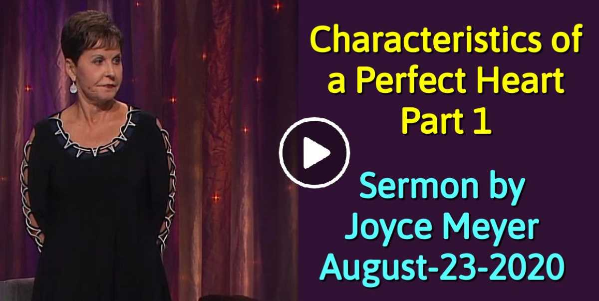 Back to Videos Characteristics of a Perfect Heart - Part 1 - Enjoying Everyday Life Joyce Meyer